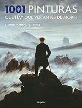 1001 pinturas que hay que ver antes de morir (Ocio, entretenimiento y viajes) (Spanish Edition)