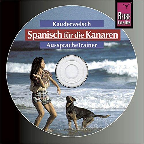 Reise Know-How Kauderwelsch AusspracheTrainer Spanisch für die Kanaren (Audio-CD): Kauderwelsch-CD