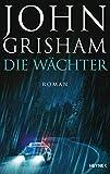 John Grisham: Die Wächter