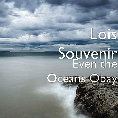 Even the Oceans Obay