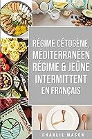 Régime Cétogène, Méditerranéen Régime & Jeûne Intermittent En Français