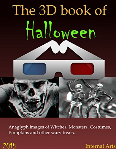 The 3D Book of Halloween 2015. Anaglyph images of monsters, costumes, pumpkins and other scary treats. (English Edition)