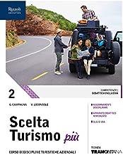 Scaricare Libri Scelta turismo più. (Adozione tipo B). Per le Scuole superiori. Con ebook. Con espansione online: 2 PDF