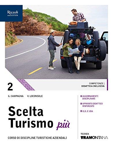 Scelta turismo più. (Adozione tipo B). Per le Scuole superiori. Con ebook. Con espansione online (Vol. 2)