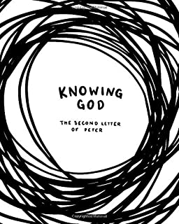 Knowing God: A Study Through the Second Letter of Peter