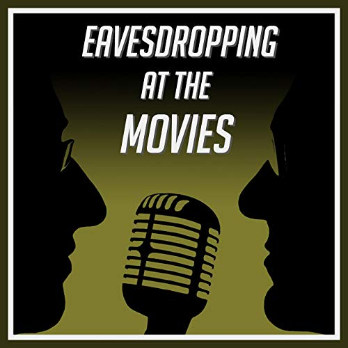 Eavesdropping at the Movies Podcast By Jose Arroyo and Michael Glass cover art