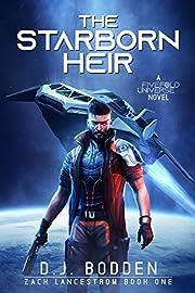 The Starborn Heir: A FiveFold Universe Novel (Zack Lancestrom Book 1)