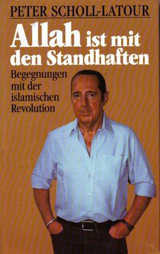Allah ist mit den Standhaften. Begegnungen mit der islamischen Revolution. 3. Auflage.