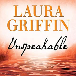 Unspeakable     Tracers Series, Book 2              Written by:                                                                                                                                 Laura Griffin                               Narrated by:                                                                                                                                 Talmadge Ragan                      Length: 10 hrs and 28 mins     Not rated yet     Overall 0.0