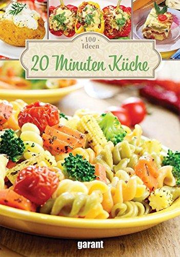 100 Ideen 20 Minuten Küche