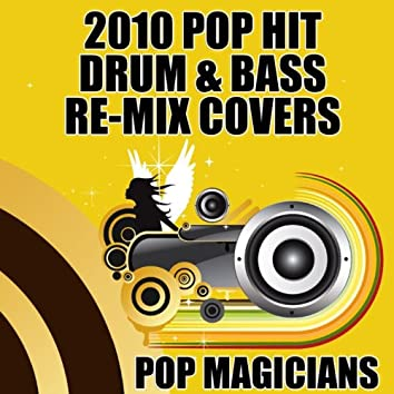 2010 Pop Hit Drum & Bass Re-Mix Covers