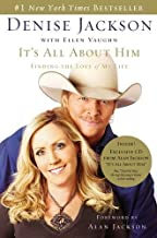 Its All About Him: Finding the Love of My Life by Denise Jackson (2007-07-29)