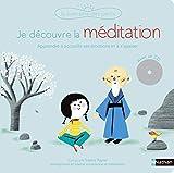 Je découvre la méditation - Un livre-CD avec des exercices guidés pour apprendre à...