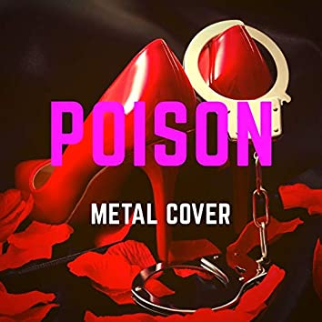 Poison (Metal Cover)