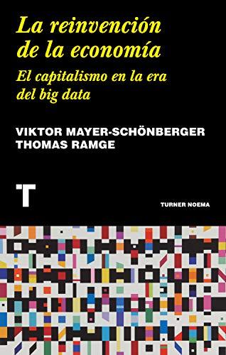 La reinvención de la economía: El capitalismo en la era del big data (Noema)