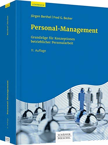 Personal-Management: Grundzüge für Konzeptionen betrieblicher Personalarbeit