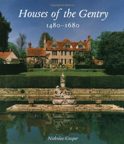 Houses of the Gentry 1480–1680 (The Paul Mellon Centre for Studies in British Art)