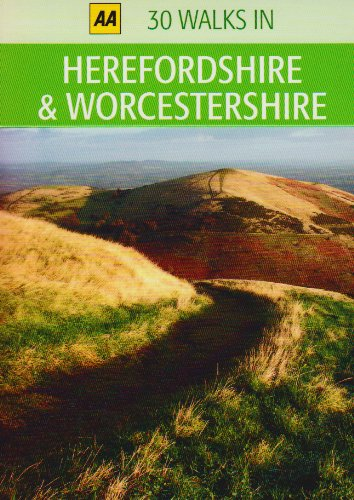 30 Walks in Herefordshire & Worcestershire (AA 30 Walks in)