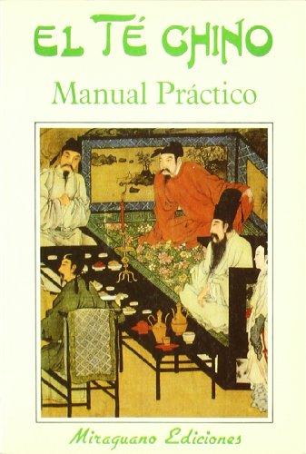 El té chino : manual práctico (Medicinas Blandas)