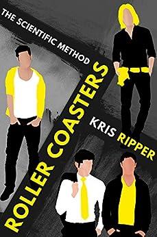 Roller Coasters (Scientific Method Universe Book 5) by [Kris Ripper]