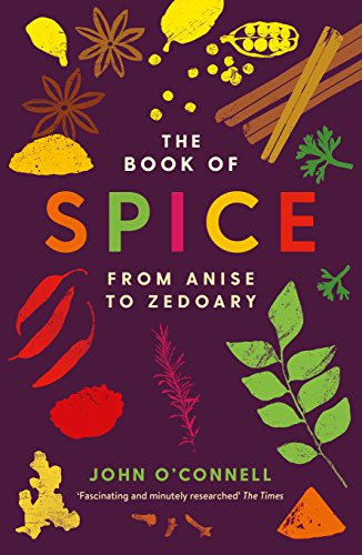 The Book of Spice: From Anise to Zedoary (English Edition)