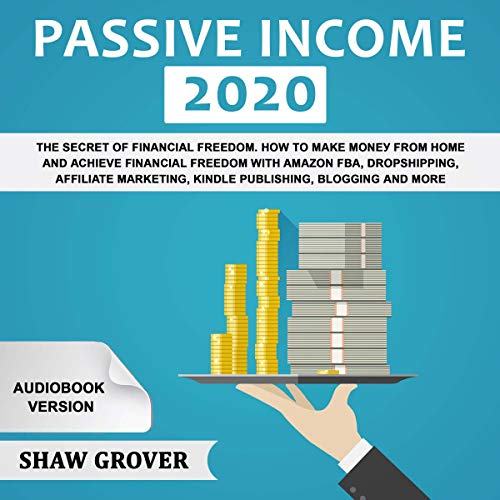 Passive Income 2020: The Secret of Financial Freedom  By  cover art