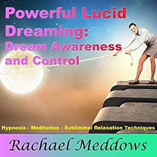 Powerful Lucid Dreaming, Dream Awareness, and Control with Hypnosis, Meditation, and Subliminal Relaxation Techniques audiobook cover art