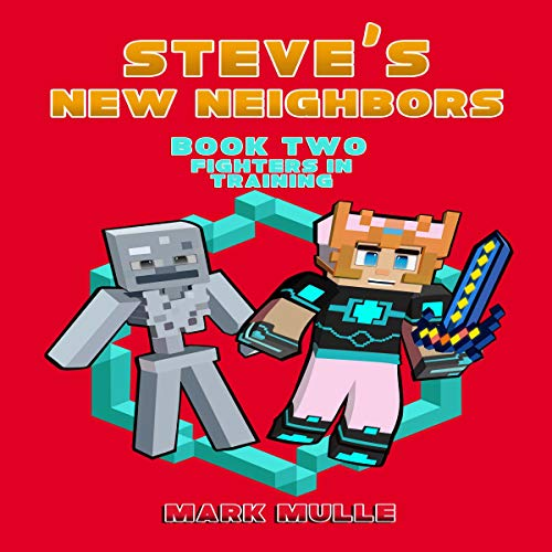 Fighters in Training: Steve's New Neighbors, Book 2