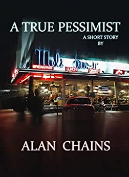 A True Pessimist by [Alan Chains]