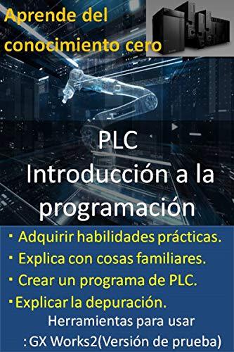 Aprende del conocimiento cero! PLC Introducción a la...