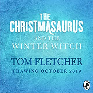 The Christmasaurus and the Winter Witch                   By:                                                                                                                                 Tom Fletcher                           Length: 3 hrs and 30 mins     Not rated yet     Overall 0.0