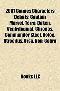 2007 Comics Characters Debuts: Captain Marvel, Terra, Daken, Ventriloquist, Chronos, Commander Steel, Defoe, Atrocitus, Ur...