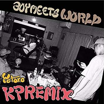 Boy Meets World (KP Remix)