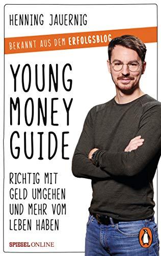 Young Money Guide: Richtig mit Geld umgehen und mehr vom Leben haben