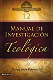 BTV # 12: Manual de investigación teológica (Biblioteca Teologica Vida)