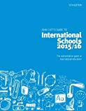 John Catt's Guide to International Schools 2015/16: The Authoritative Guide to International Education