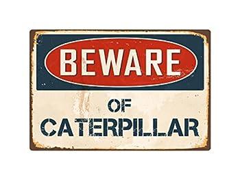 """StickerPirate Beware of Caterpillar 8"""" x 12"""" Vintage Aluminum Retro Metal Sign VS096"""