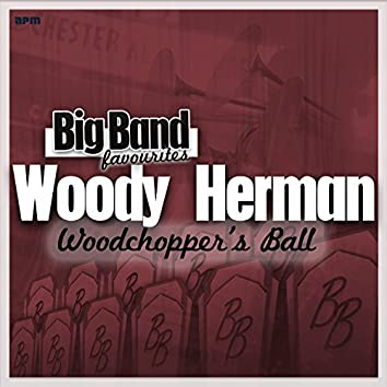 Woodchopper's Ball - Big Band Favourites
