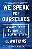 Image of We Speak for Ourselves: A Word from Forgotten Black America