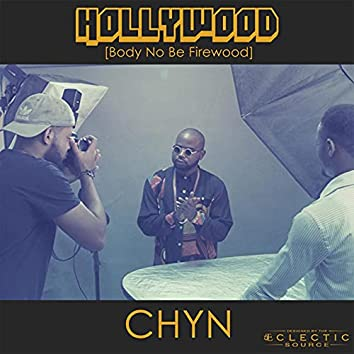 Hollywood (Body No Be Firewood)