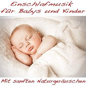 Einschlafmusik für Babys und Kinder mit sanften Naturgeräuschen