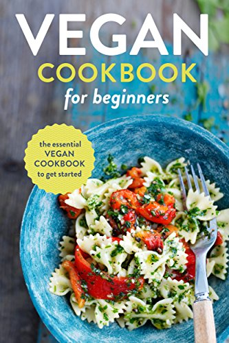 Vegan Cookbook for Beginners: The Essential Vegan Cookbook To Get Started ( English Edition) eBook: Rockridge Press: Amazon.de: Kindle-Shop