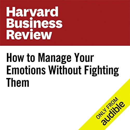 How to Manage Your Emotions Without Fighting Them cover art