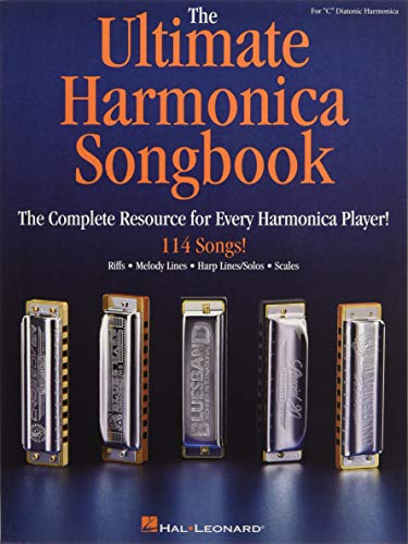The Ultimate Harmonica Songbook: The Complete Resource for Every Harmonica Player!