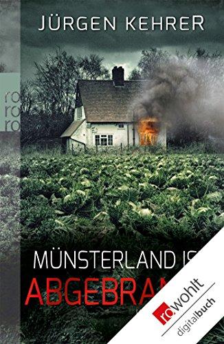 Münsterland ist abgebrannt (Die Münster-Krimis mit Kommissar Matt 1)