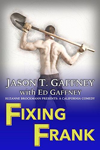 Fixing Frank: Suzanne Brockmann Presents: A California Comedy #3 (English Edition)