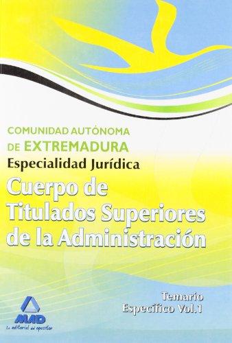Cuerpo De Titulados Superiores De La Junta De Extremadura: Especialidad Jurídica. Temario Específico Volumen I