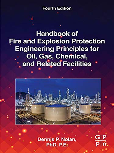 Handbook of Fire and Explosion Protection Engineering Principles for Oil, Gas, Chemical, and Related Facilities: for Oil, Gas, Chemical and Related Facilities (English Edition)