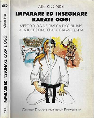 Imparare ed insegnare karate oggi. Metodologia e pratica disciplinare alla luce della pedagogia moderna.