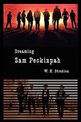 Dreaming Sam Peckinpah Paperback